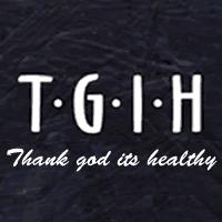 TGIH - Thank God IT's Healthy
